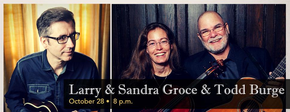 Larry & Sandra Groce & Todd Burge